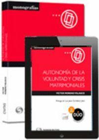 AUTONOMA DE LA VOLUNTAD Y CRISIS MATRIMONIALES (PAPEL + E-BOOK)