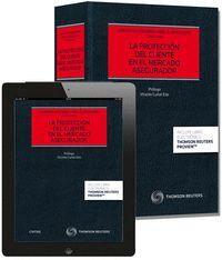 LA PROTECCIÓN DEL CLIENTE EN EL MERCADO ASEGURADOR (PAPEL + E-BOOK)