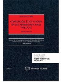 CORRUPCIÓN, ÉTICA Y MORAL EN LAS ADMINISTRACIONES PÚBLICAS (PAPEL + E-BOOK) INCLUYE NOVEDADES TRAS L