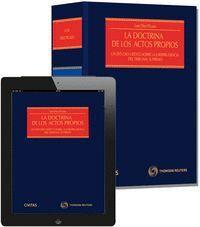 LA DOCTRINA DE LOS ACTOS PROPIOS (PAPEL + E-BOOK) UN ESTUDIO CRTICO SOBRE LA JURISPRUDENCIA DEL TRI