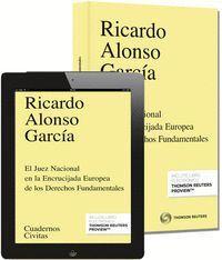 EL JUEZ NACIONAL EN LA ENCRUCIJADA EUROPEA DE LOS DERECHOS FUNDAMENTALES (PAPEL + E-BOOK)