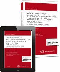 MANUAL PRÁCTICO DE INTRODUCCIÓN AL DERECHO CIVIL. DERECHO DE LA PERSONA Y DE LA FAMILIA (PAPEL + E-B