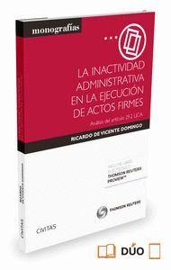 LA INACTIVIDAD ADMINISTRATIVA EN LA EJECUCIÓN DE ACTOS FIRMES (PAPEL + E-BOOK) ANÁLISIS DEL ARTCULO