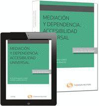 MEDIACIÓN Y DEPENDENCIA. ACCESIBILIDAD UNIVERSAL (PAPEL + E-BOOK) ACCESIBILIDAD UNIVERSAL (PAPEL + E