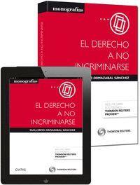 EL DERECHO A NO INCRIMINARSE (PAPEL + E-BOOK)