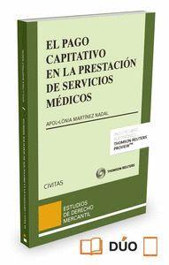 EL PAGO CAPITATIVO EN LA PRESTACIÓN DE SERVICIOS MÉDICOS (PAPEL + E-BOOK)
