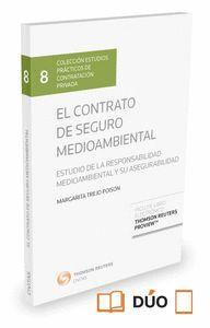 EL CONTRATO DE SEGURO MEDIOAMBIENTAL (PAPEL + E-BOOK) ESTUDIO DE LA RESPONSABILIDAD MEDIOAMBIENTAL Y