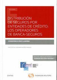 DISTRIBUCIÓN DE SEGUROS POR  ENTIDADES DE CRÉDITO: LOS OPERADORES DE BANCA-SEGUROS (PAPEL + E-BOOK)