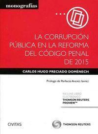 LA CORRUPCIÓN PÚBLICA EN LA REFORMA DEL CÓDIGO PENAL DE 2015 (PAPEL + E-BOOK)