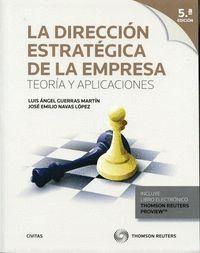 LA DIRECCIÓN ESTRATÉGICA DE LA EMPRESA. TEORA Y APLICACIONES (PAPEL + E-BOOK)