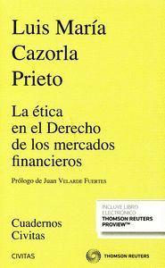 LA ÉTICA EN EL DERECHO DE LOS MERCADOS FINANCIEROS (PAPEL + E-BOOK)