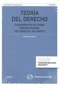 TEORA DEL DERECHO (VOLUMEN II) (PAPEL + E-BOOK) FUNDAMENTOS DE TEORA COMUNICACIONAL DEL DERECHO