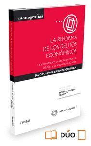 LA REFORMA DE LOS DELITOS ECONÓMICOS (PAPEL + E-BOOK) LA ADMINISTRACIÓN DESLEAL, LA APROPIACIÓN INDE