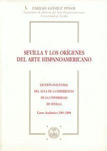 SEVILLA Y LOS ORÍGENES DEL ARTE HISPANOAMERICANO