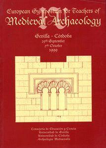 ACTAS EUROPEAN SYMPOSIUM FOR TEACHERS OF MEDIEVAL ARCHAECOLOGY