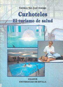 CURHOTELES. EL TURISMO DE SALUD