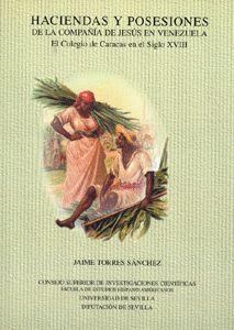 HACIENDAS Y POSESIONES DE LA COMPAÑÍA DE JESÚS EN VENEZUELA
