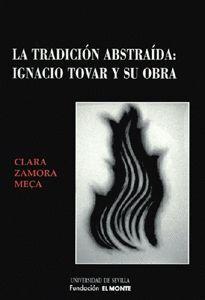 LA TRADICIÓN ABSTRAÍDA: IGNACIO TOVAR Y SU OBRA.