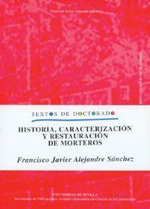 HISTORIA, CARACTERIZACIÓN Y RESTAURACIÓN DE MORTEROS