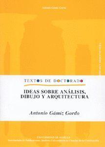 IDEAS SOBRE ANÁLISIS, DIBUJO Y ARQUITECTURA