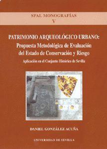PATRIMONIO ARQUEOLÓGICO URBANO: PROPUESTA METODOLÓGICA DEL ESTADO DE CONSERVACIÓN Y RIESGO