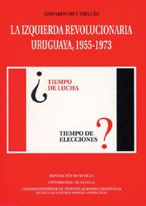 LA IZQUIERDA REVOLUCIONARIA URUGUAYA, 1955-1973.