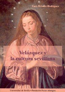 VELÁZQUEZ Y LA CULTURA SEVILLANA.
