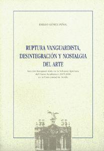 RUPTURA VANGUARDISTA, DESINTEGRACIÓN Y NOSTALGIA DEL ARTE