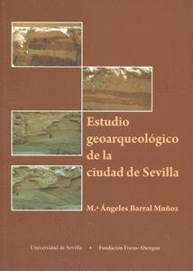ESTUDIO GEOARQUEOLÓGICO DE LA CIUDAD DE SEVILLA