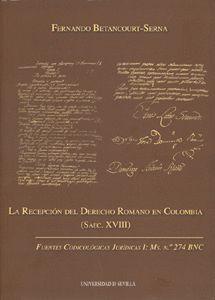 LA RECEPCIÓN DEL DERECHO ROMANO EN COLOMBIA (SAEC. XVIII)