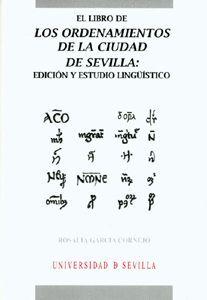 EL LIBRO DE LOS ORDENAMIENTOS DE LA CIUDAD DE SEVILLA: EDICIÓN Y ESTUDIO LINGÜÍSTICO