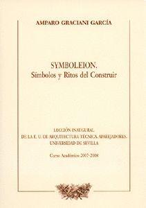 SYMBOLEION. SÍMBOLOS Y RITOS DEL CONSTRUIR