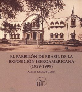 PABELLÓN DE BRASIL DE LA EXPOSICIÓN IBEROAMERICANA (1929-1999)