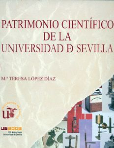 PATRIMONIO CIENTÍFICO DE LA UNIVERSIDAD DE SEVILLA (V CENTENARIO)