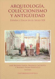 ARQUEOLOGÍA, COLECCIONISMO Y ANTIGÜEDAD