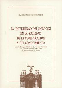 LA UNIVERSIDAD DEL SIGLO XXI EN LA SOCIEDAD DE LA COMUNICACIÓN Y DEL CONOCIMIENTO