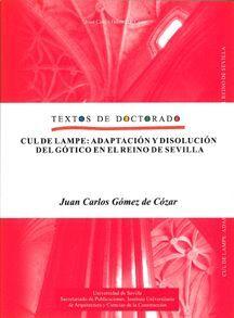 CUL DE LAMPE: ADAPTACIÓN Y DISOLUCIÓN DEL GÓTICO EN EL REINO DE SEVILLA