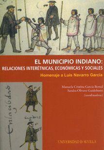 EL MUNICIPIO INDIANO: RELACIONES INTERÉTNICAS, ECONÓMICAS SOCIALES