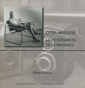 OTRA MIRADA: LAS FOTÓGRAFAS DE LA BAUHAUS