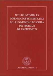 ACTO DE INVESTIDURA COMO DOCTOR HONORIS CAUSA DE LA UNIVERSIDAD DE SEVILLA DEL PROFESOR DR. UMBERTO