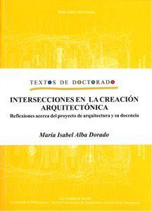 INTERSECCIONES EN LA CREACIÓN ARQUITECTÓNICA.