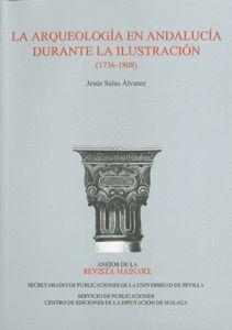LA ARQUEOLOGÍA EN ANDALUCÍA DURANTE LA ILUSTRACIÓN (1736-1808)