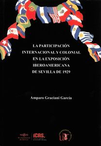 LA PARTICIPACIÓN INTERNACIONAL Y COLONIAL EN LA EXPOSICIÓN IBEROAMERICANA DE SEVILLA DE 1929