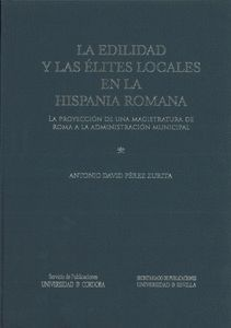 LA EDILIDAD Y LAS ÉLITES LOCALES EN LA HISPANIA ROMANA
