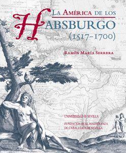LA AMÉRICA DE LOS HABSBURGO (1517-1700)