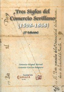 TRES SIGLOS DEL COMERCIO SEVILLANO (1598-1868)