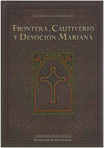 FRONTERA, CAUTIVERIO Y DEVOCIÓN MARIANA