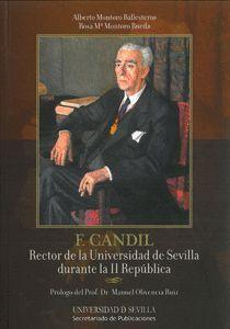 F. CANDIL. RECTOR DE LA UNIVERSIDAD DE SEVILLA DURANTE LA II REPÚBLICA