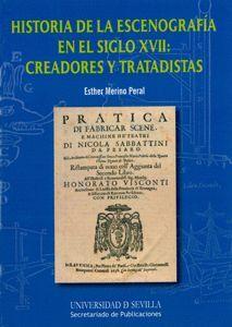 HISTORIA DE LA ESCENOGRAFÍA EN EL SIGLO XVII: CREADORES Y TRATADISTAS