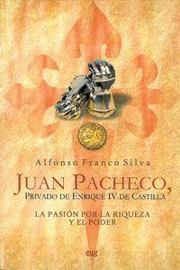 JUAN PACHECO, PRIVADO DE ENRIQUE IV DE CASTILLA